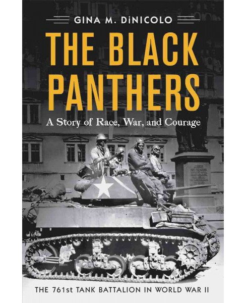 Black Panthers : A Story of Race, War, and Courage: The 761st Tank Battalion in World War II (Reprint) - image 1 of 1