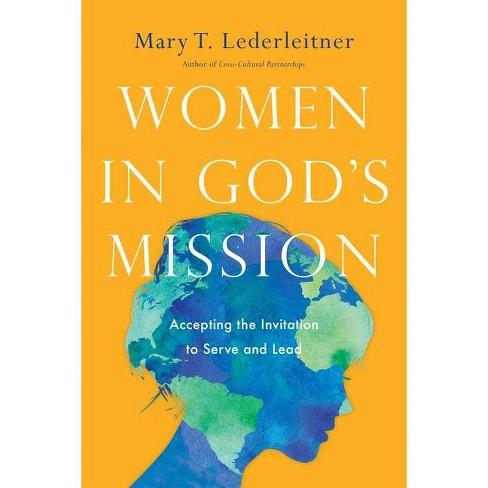 Women in God's Mission - by  Mary T Lederleitner (Paperback) - image 1 of 1