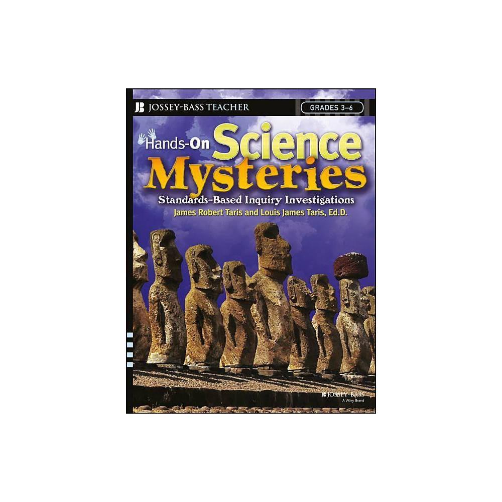 Hands On Science Mysteries For Grades 3 6 Jossey Bass Teacher By James Robert Taris Louis James Taris Paperback