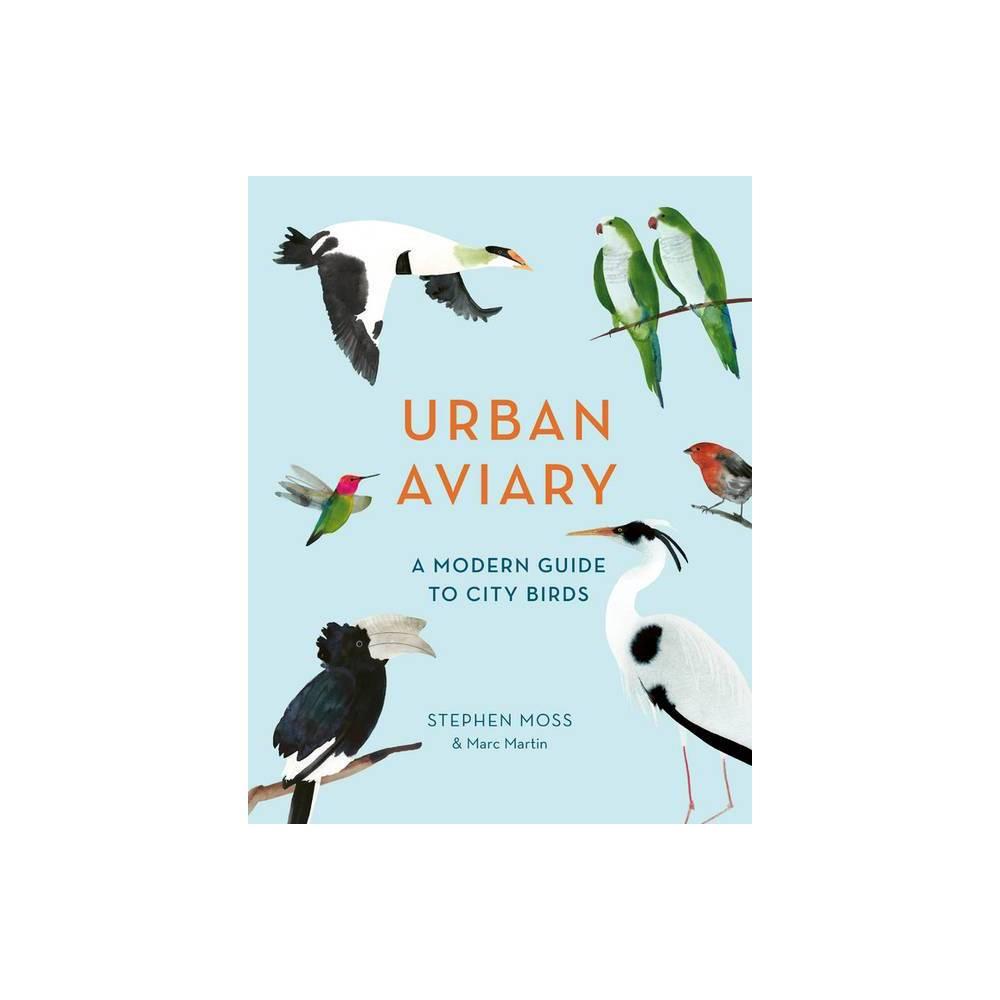 Urban Aviary By Stephen Moss Hardcover