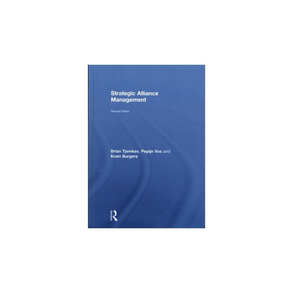 Strategic Alliance Management (Hardcover) (Brian Tjemkes & Pepijn Vos & Koen Burgers)