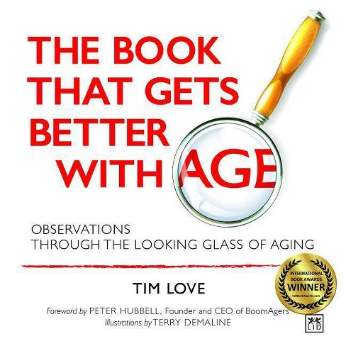 The Book That Gets Better with Age - by  Tim Love & Terry Demaline (Paperback) - image 1 of 1