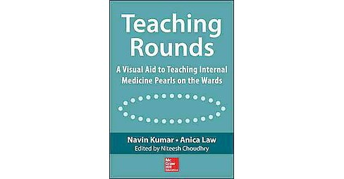Teaching Rounds : A Visual Aid to Teaching Internal Medicine Pearls on the Wards (Hardcover) (M.D. Navin - image 1 of 1