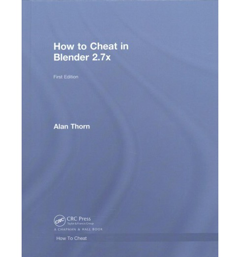 How to Cheat in Blender 2.7x (Hardcover) (Alan Thorn) - image 1 of 1