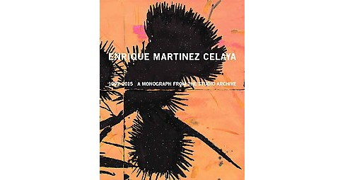 Martínez Celaya : Work and Documents 1990-2015 (Hardcover) (Daniel A. Siedell) - image 1 of 1