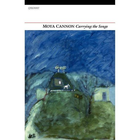 Carrying the Songs - by  Moya Cannon (Paperback) - image 1 of 1