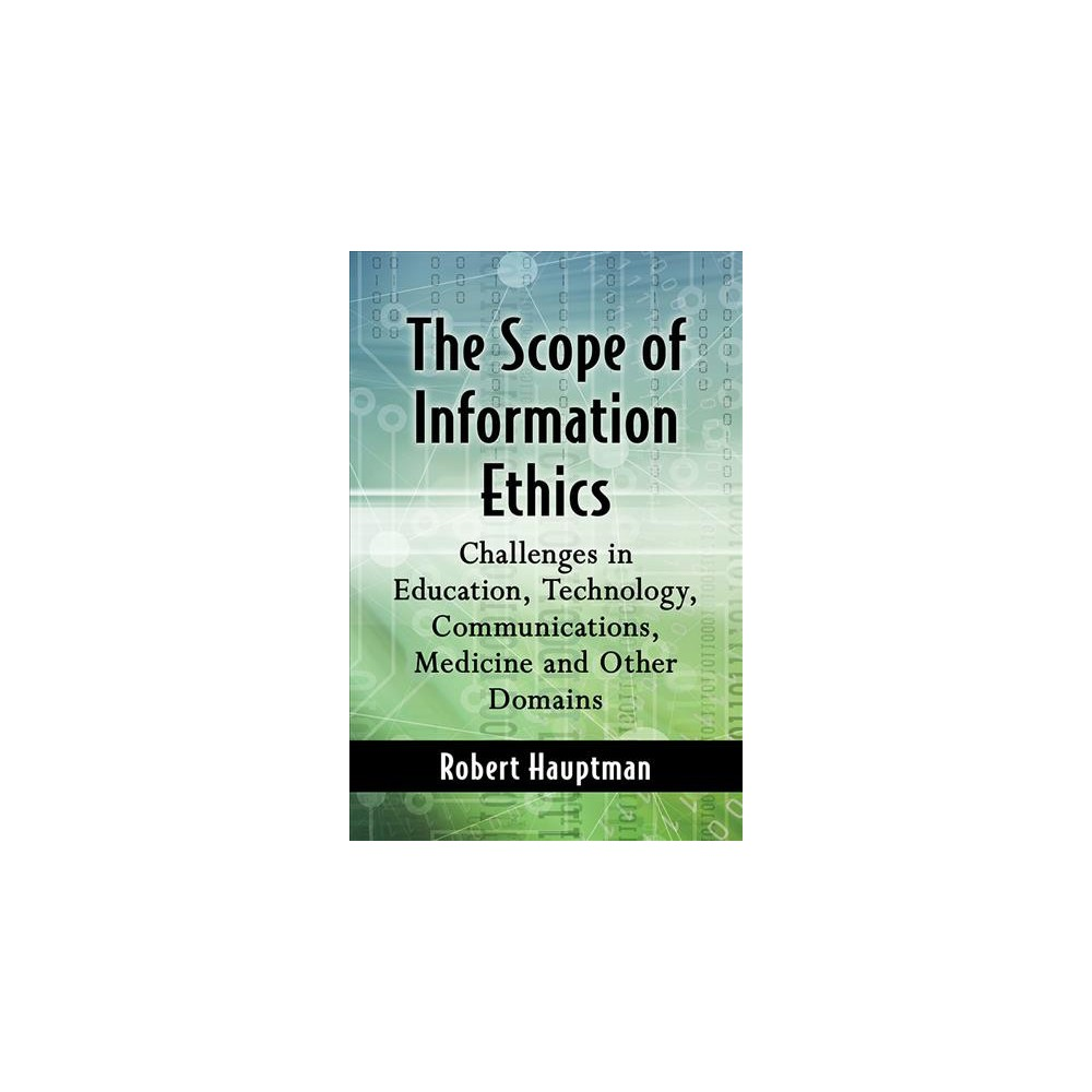 Scope of Information Ethics : Challenges in Education, Technology, Communications, Medicine and Other