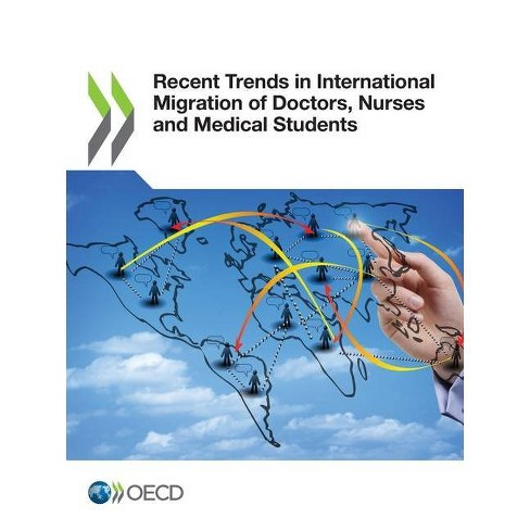 Recent Trends in International Migration of Doctors, Nurses and Medical Students - by  Oecd (Paperback) - image 1 of 1
