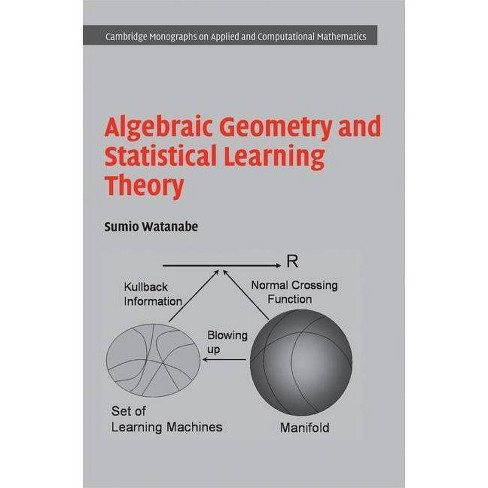 Algebraic Geometry and Statistical Learning Theory - by  Sumio Watanabe (Hardcover) - image 1 of 1