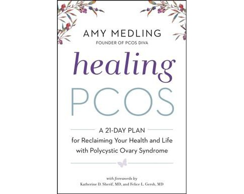 Healing PCOS : A 21-day Plan for Reclaiming Your Health and Life With Polycystic Ovary Syndrome - image 1 of 1