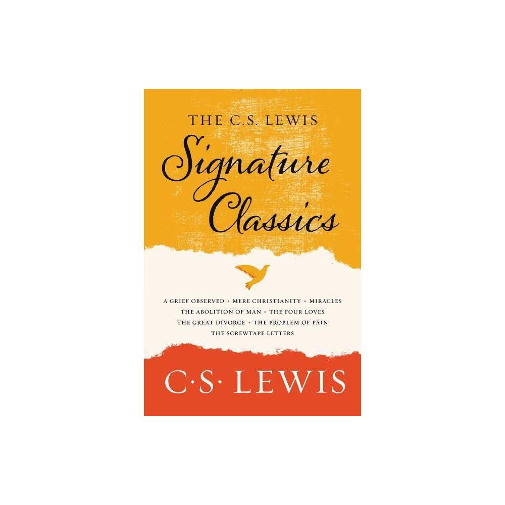The C S Lewis Signature Classics By C S Lewis Paperback