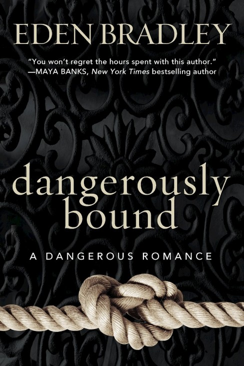 Dangerously Bound (Paperback) by Eden Bradley - image 1 of 1