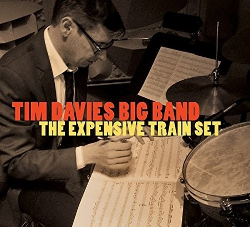 Tim Big Band Davies - Expensive Train Set (CD) - image 1 of 1