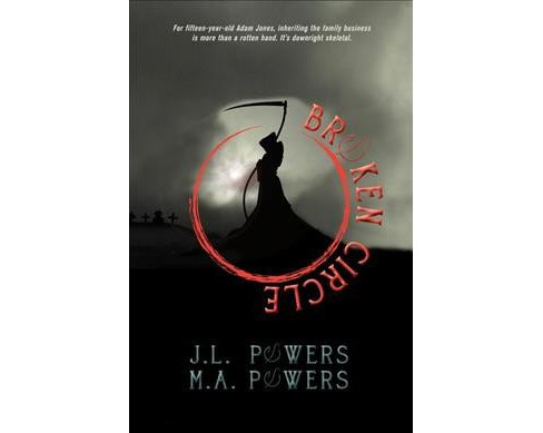 Broken Circle -  by J. L. Powers & M. A. Powers (Paperback) - image 1 of 1