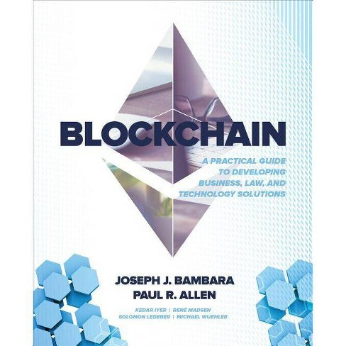 Blockchain: A Practical Guide to Developing Business, Law, and Technology Solutions - (Paperback) - image 1 of 1