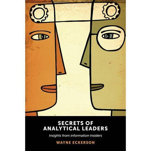 Secrets of Analytical Leaders - by  Wayne Eckerson (Paperback) - image 1 of 1
