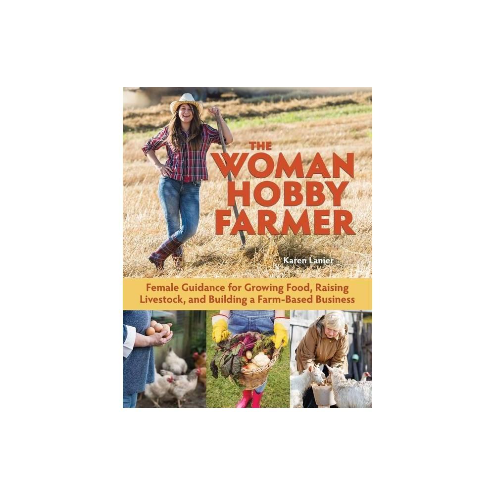 The Woman Hobby Farmer By Karen Lanier Paperback