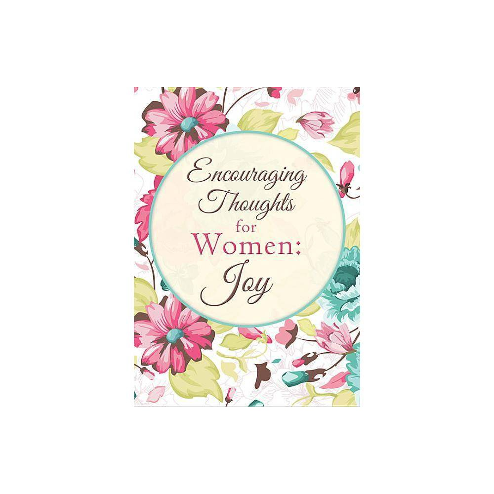 Encouraging Thoughts for Women: Joy - by Compiled by Barbour Staff & Alyssa Fikse (Paperback)