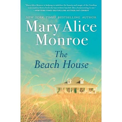 The Beach House - by  Mary Alice Monroe (Paperback)