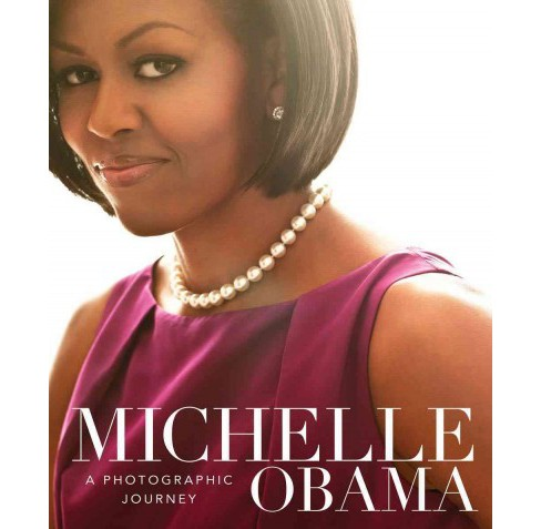 Michelle Obama : A Photographic Journey (Hardcover) (Antonia Felix) - image 1 of 1