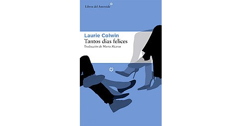 Tantos días felices (Paperback) (Laurie Colwin) - image 1 of 1