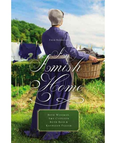 Amish Home : Four Novellas (Paperback) (Beth Wiseman & Amy Clipston & Ruth Reid & Kathleen Fuller) - image 1 of 1