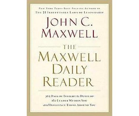 Maxwell Daily Reader : 365 Days of Insight to Develop the Leader Within You and Influence Those Around - image 1 of 1
