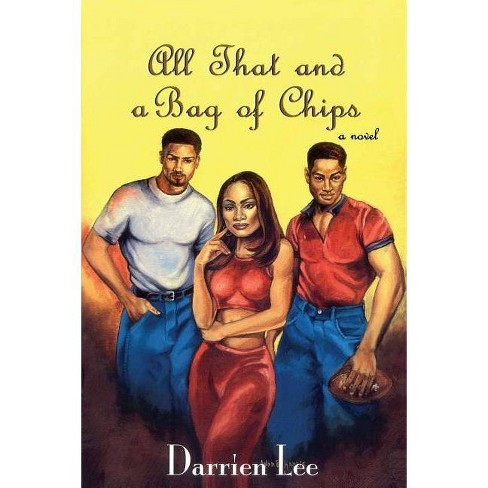 All That and a Bag of Chips - by  Darrien Lee & Darien Lee (Paperback) - image 1 of 1