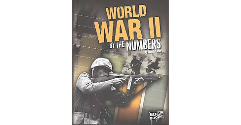 World War II by the Numbers (Library) (Amanda Lanser) - image 1 of 1