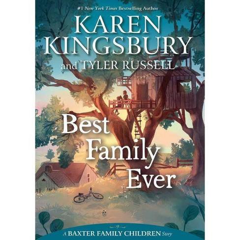 Best Family Ever -  (Baxter Family Chldren Story) by Karen Kingsbury (Hardcover) - image 1 of 1