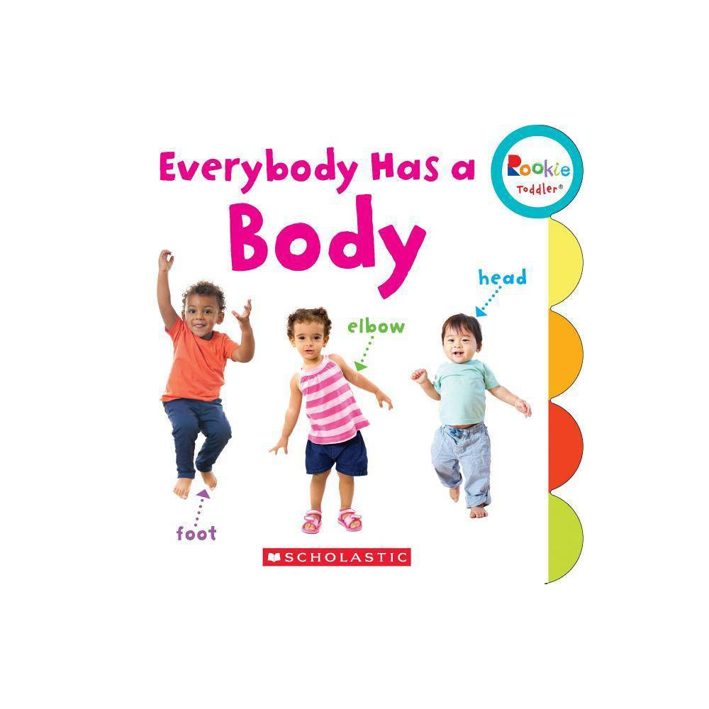 Everybody Has A Body Rookie Toddler By Janice Behrens Board Book