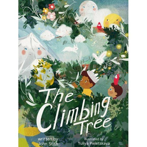 The Climbing Tree - by  John Stith (Hardcover) - image 1 of 1