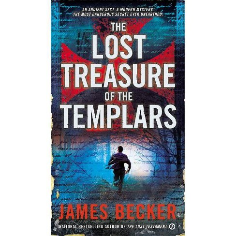 The Lost Treasure of the Templars - by  James Becker (Paperback) - image 1 of 1