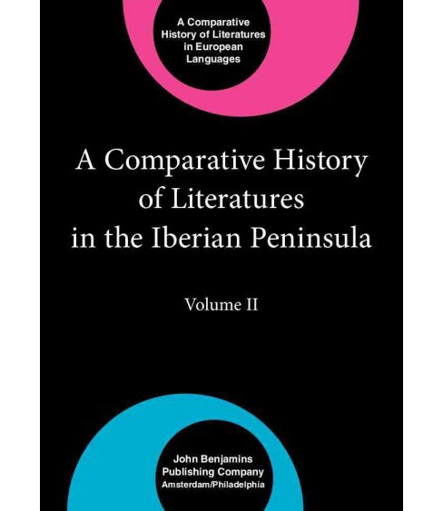 Comparative History of Literatures in the Iberian Peninsula (Vol 2) (Hardcover) - image 1 of 1