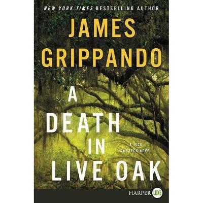 A Death in Live Oak - (Jack Swyteck) Large Print by  James Grippando (Paperback)