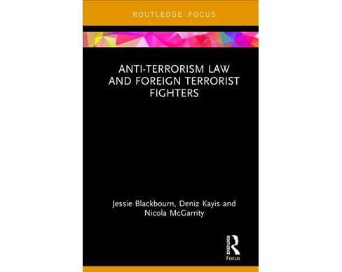 Anti-Terrorism Law and Foreign Terrorist Fighters -  (Hardcover) - image 1 of 1