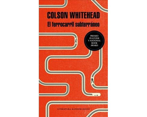 El ferrocarril subterráneo/ The Underground Railroad -  by Colson Whitehead (Paperback) - image 1 of 1