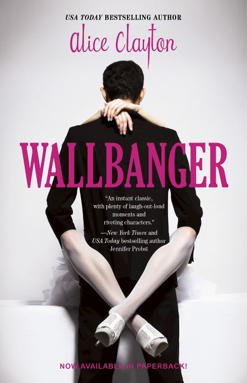 Wallbanger (Paperback) by Alice Clayton - image 1 of 1