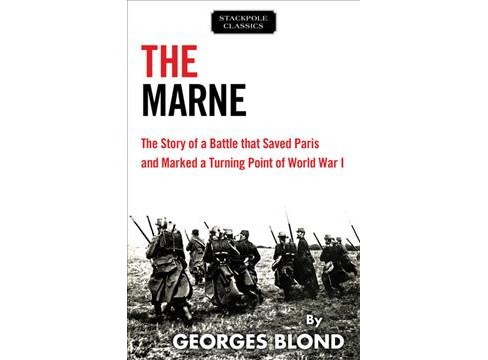 Marne : The Story of a Battle That Saved Paris and Marked a Turning Point of World War I -  (Paperback) - image 1 of 1