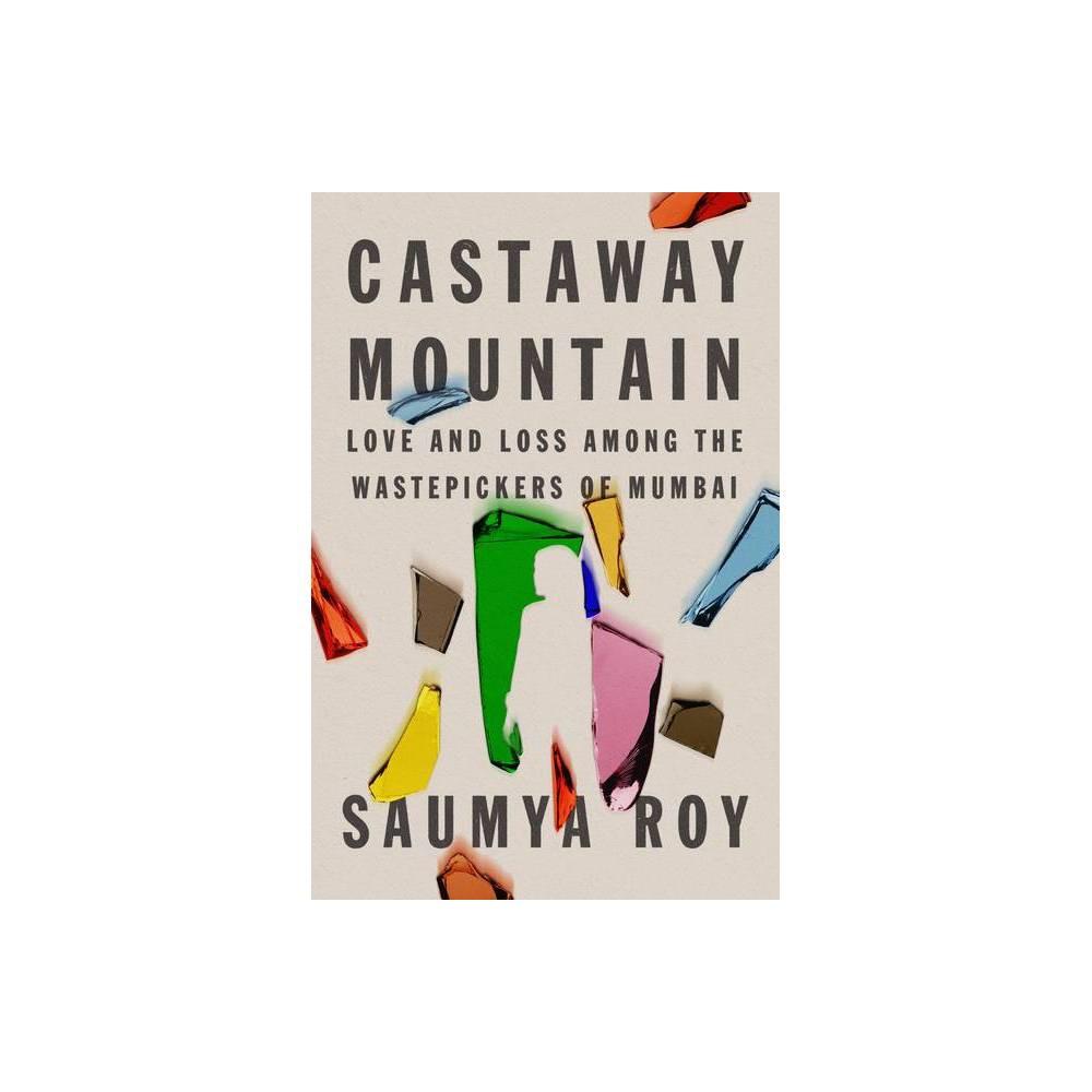Castaway Mountain By Saumya Roy Hardcover