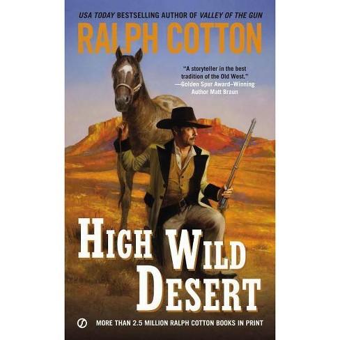 High Wild Desert - (Ranger Sam Burrack) by  Ralph Cotton (Paperback) - image 1 of 1