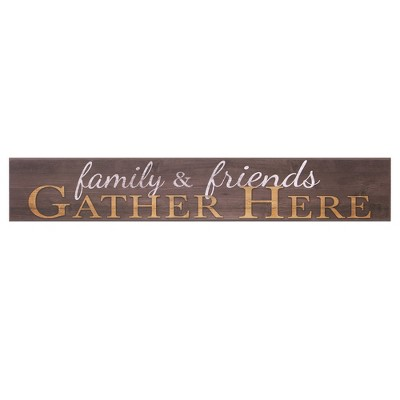 6 x36  Family and Friends Gather Here Wood Wall Art Brown - Patton Wall Decor