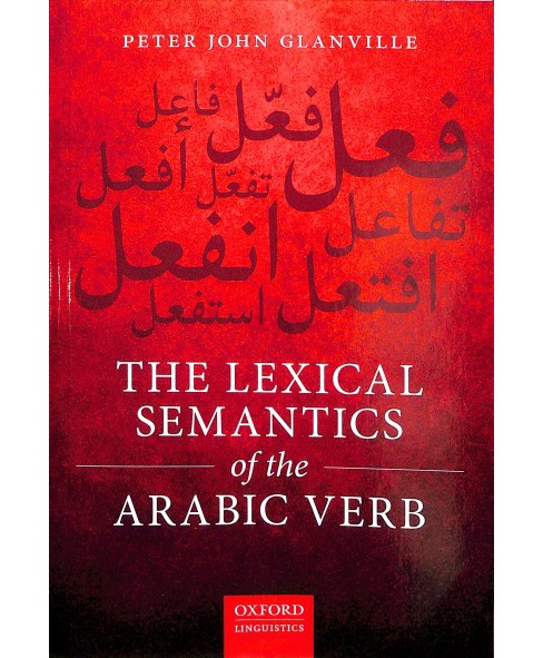 Lexical Semantics of the Arabic Verb -  Bilingual by Peter John Glanville (Paperback) - image 1 of 1