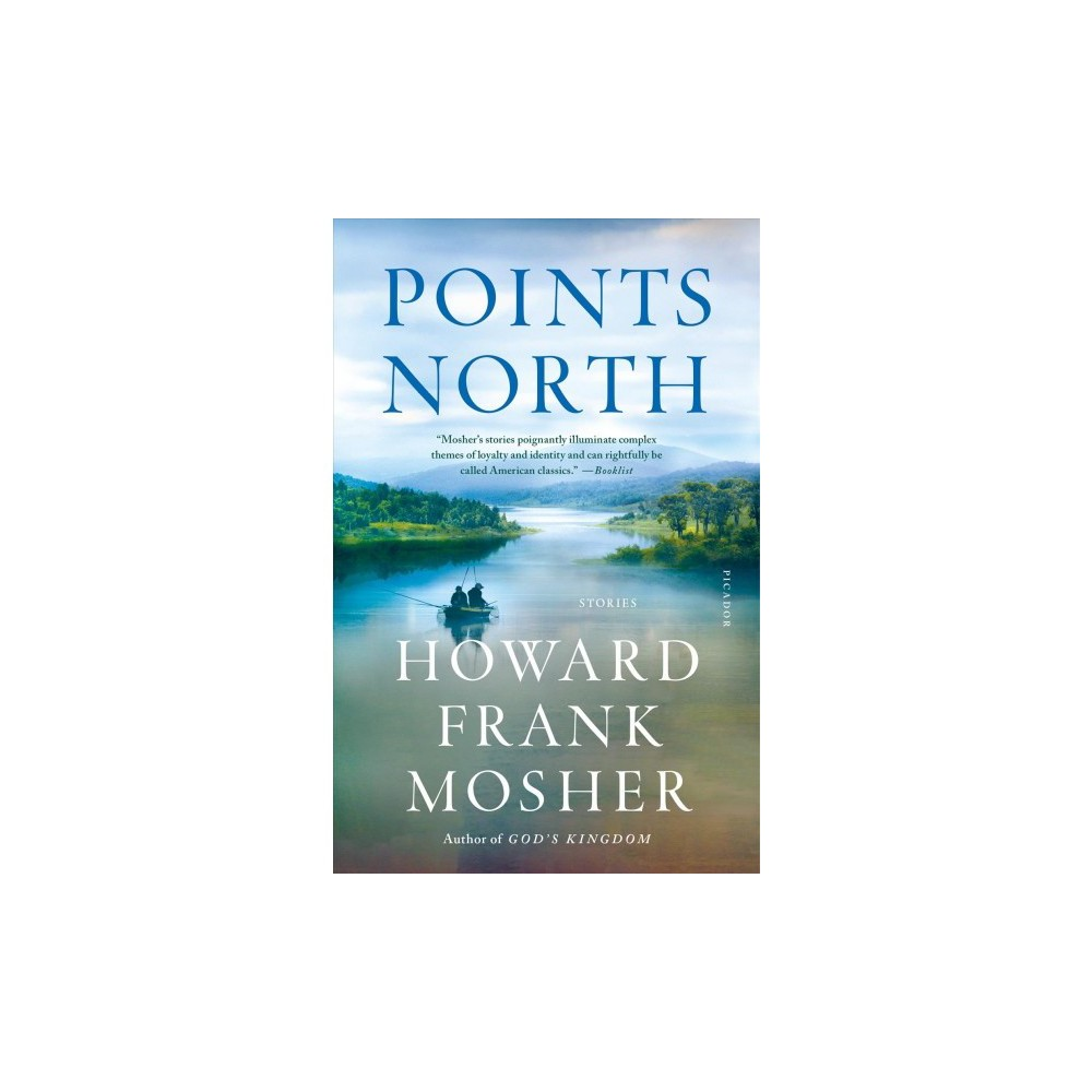 Points North : Stories - Reprint by Howard Frank Mosher (Paperback)