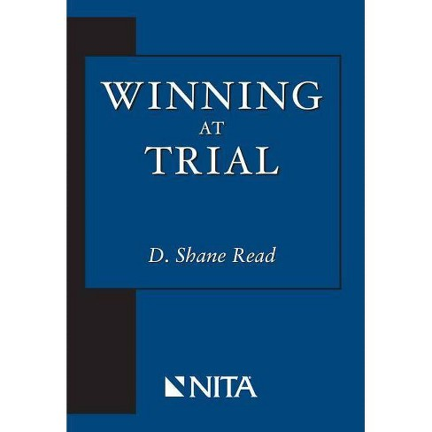Winning at Trial - (NITA) by  Shane D Read (Paperback) - image 1 of 1