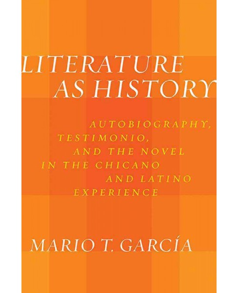 Literature As History : Autobiography, Testimonio, and the Novel in the Chicano and Latino Experience - image 1 of 1