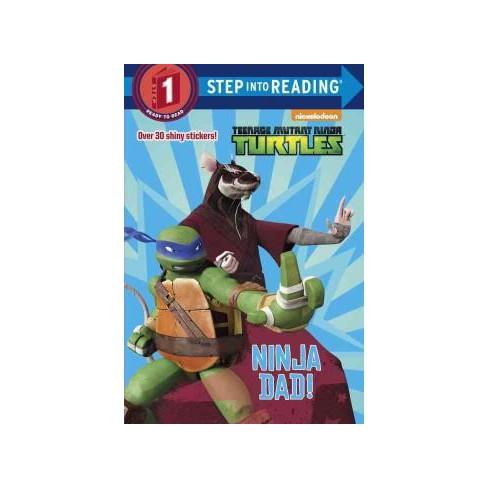 Ninja Dad! (Teenage Mutant Ninja Turtles) - (Step Into Reading: A Step 1 Book) (Paperback) - image 1 of 1