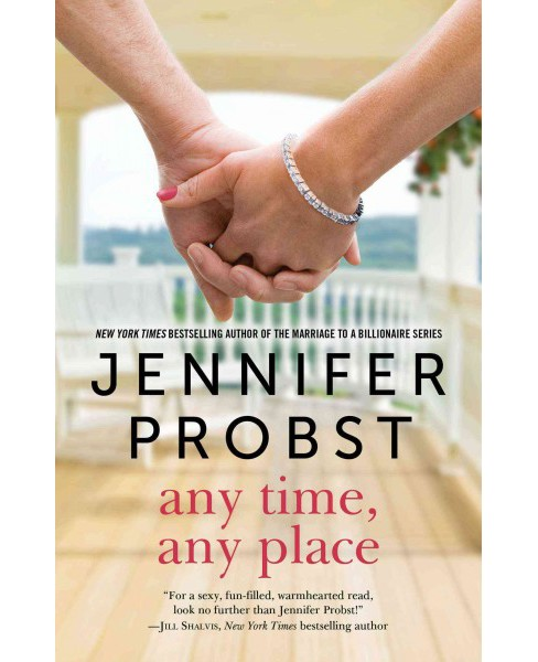 Any Time, Any Place (Paperback) (Jennifer Probst) - image 1 of 1