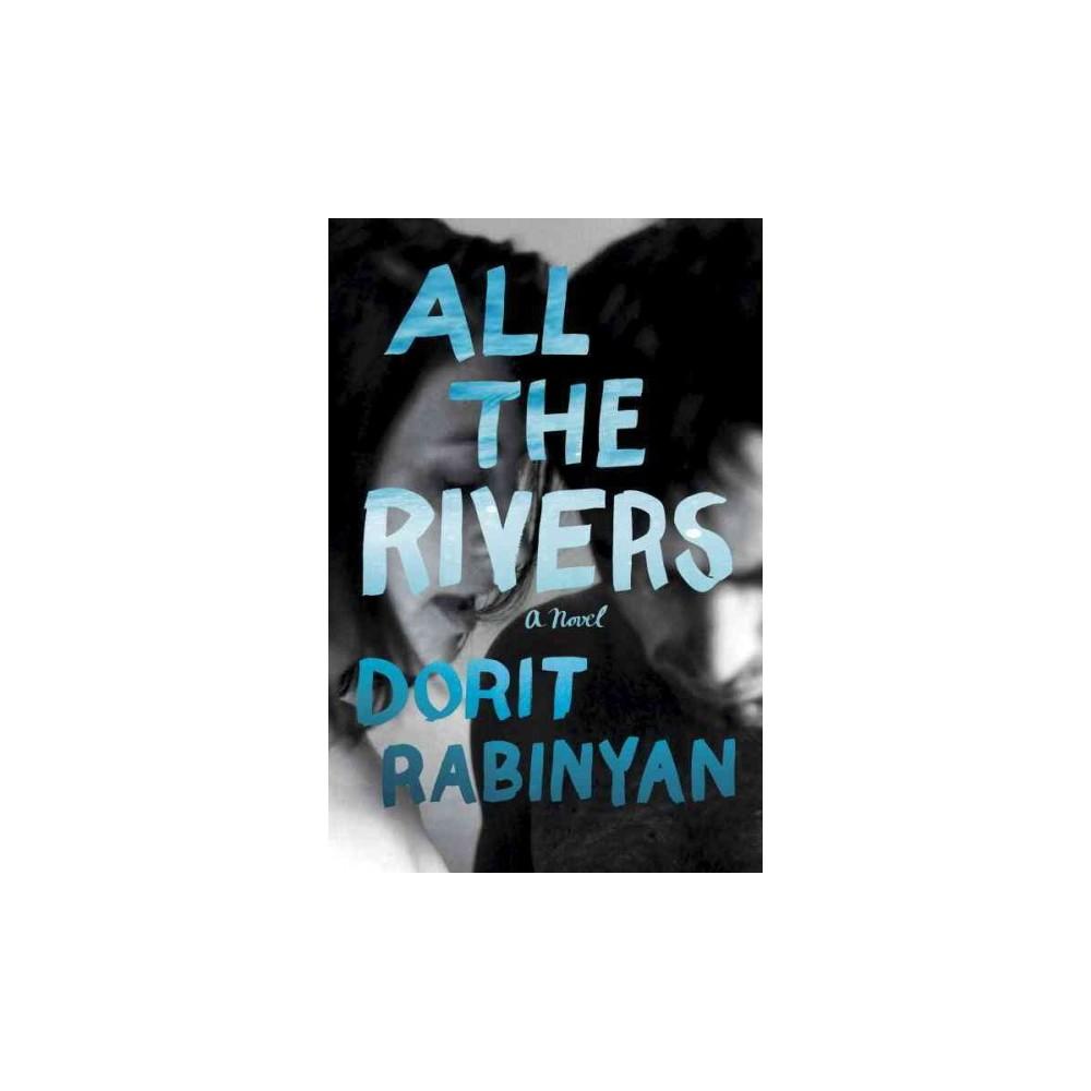 All the Rivers (Hardcover) (Dorit Rabinyan)
