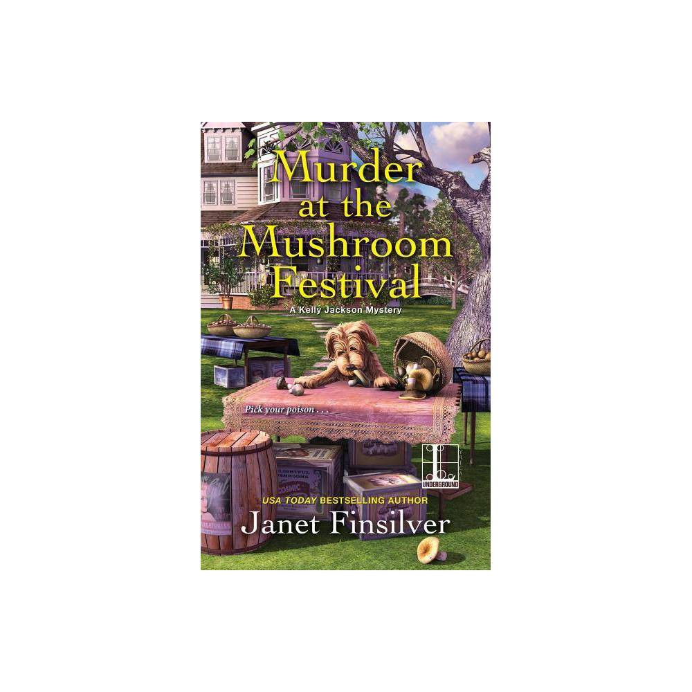 Murder At The Mushroom Festival By Janet Finsilver Paperback